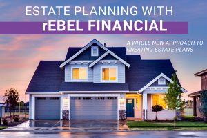 estate planning with rebel financial